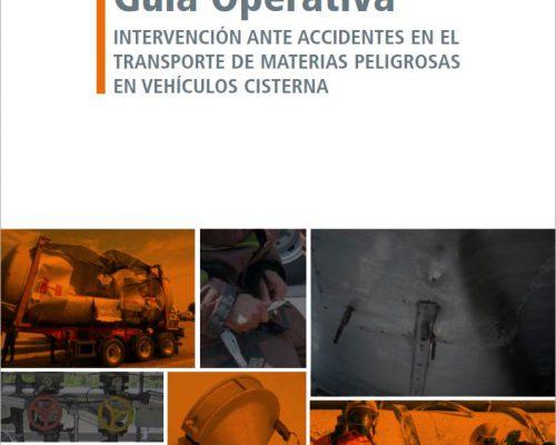 CALIDAD BAJA Guía Operativa INTERVENCIÓN ANTE ACCIDENTES EN EL TRANSPORTE DE MATERIAS PELIGROSAS EN VEHÍCULOS CISTERNA – 15MB
